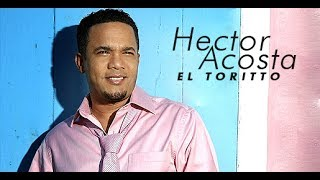 Hector Acosta El Torito BACHATAS MIX (Todos Sus Exitos) 2018