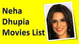 Neha Dhupia Movies List