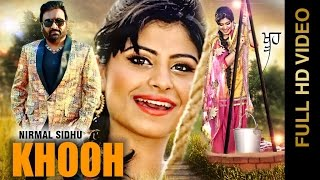New Punjabi Songs 2016    KHOOH    NIRMAL SIDHU    Latest Punjabi Songs 2016