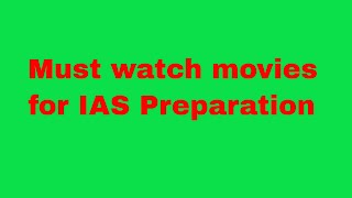 Must watch movies for IAS aspirants