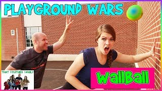 PLAYGROUND WARS - WALLBALL! / That YouTub3 Family
