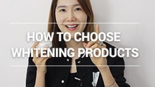How To Choose a Skin Whitening Product.