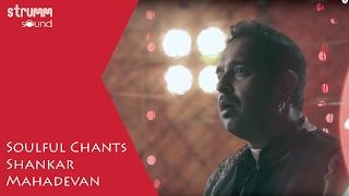 Soulful Chants by Shankar Mahadevan