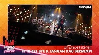 SFMM32 | Siti Sarah & Ezlynn | Hi Hi Bye Bye & Jangan Kau Bermimpi