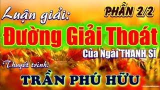 Lg Tác Phẩm: Đường Giải Thoát (2/2) của Ông THANH SĨ - Đ.Đ Trần Phú Hữu