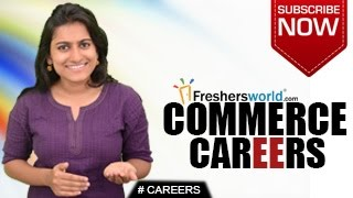 CAREERS IN COMMERCE – B.Com,M.Com,MBA,Business Firm,Trade Consultant,Top Recruiters,Salary Package