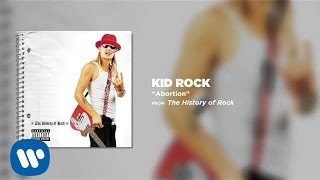 Kid Rock - Abortion