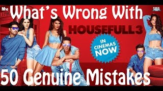 Whats Wrong With HOUSEFULL 3 ● 50 Housefull 3 Mistakes ● Housefull 3 Sins in 5 Minutes