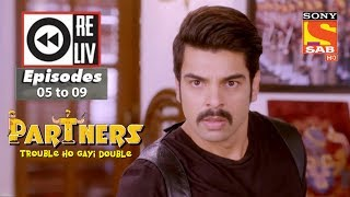 Weekly Reliv | Partners Trouble Ho Gayi Double |4th December  to 8th December 2017 |Episode 05 to 09