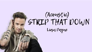 Liam Payne - Strip That Down (Lyrics) // Acoustic