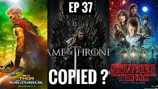 Is Thor Ragnarok Copied from Bollywood?? Stranger Things & Game of Thrones also Copied?? WTF!! EP 37