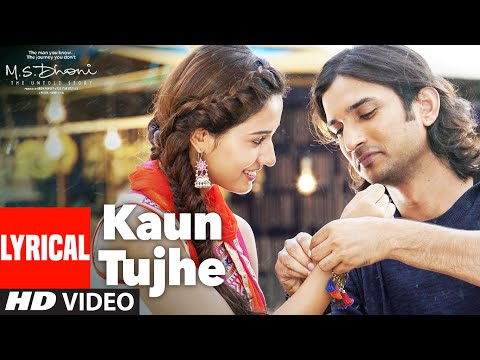 Kaun Tujhe Lyrical M S Dhoni The Untold Story Amaal Mallik Palak Sushant Singh Disha Patani
