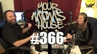 Your Mom's House Podcast - Ep. 366