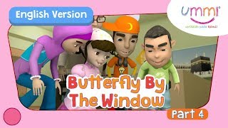 UMMI (S02E10) Part 4   BUTTERFLY BY THE WINDOW