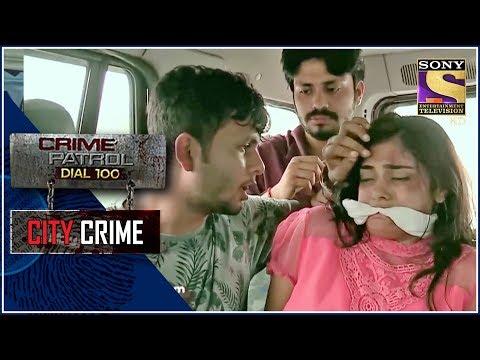 Xxx Mp4 City Crime Crime Patrol नोएडा अपहरण Uttar Pradesh 3gp Sex