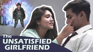 THE UNSATISFIED GIRLFRIEND | Aashqeen