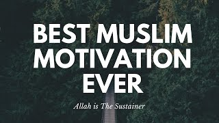 BEST MUSLIM MOTIVATION LECTURE -- ALLAH DOESN