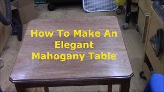 How To Make a Mahogany Table Part 1