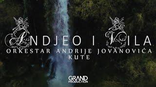 Orkestar Andrije Jovanovica Kute - Andjeo i vila - (Official Video 2017)