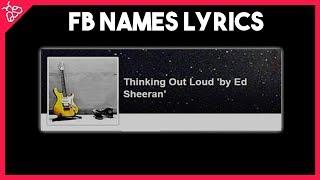 Thinking Out Loud - Ed Sheeran (Facebook Names Lyrics Video)