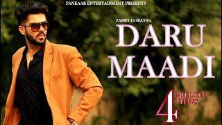 New Punjabi Songs 2018 | Daru Song ( Daru Maadi  ) - Zabby Goraya | Latest Punjabi Songs 2018