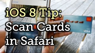Use Your iPhone's Camera to Scan in Card Info for Safari - iOS 8 [How-To]