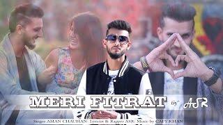 New Hindi Rap Song 2017 | Meri Fitrat by Rapper ASR feat Aman Chauhan, Cafy Khan full Video Song
