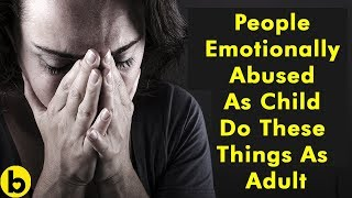 How Childhood Emotional Abuse Affects You In Adulthood