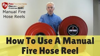 How To Use A Manual Fire Hose Reel
