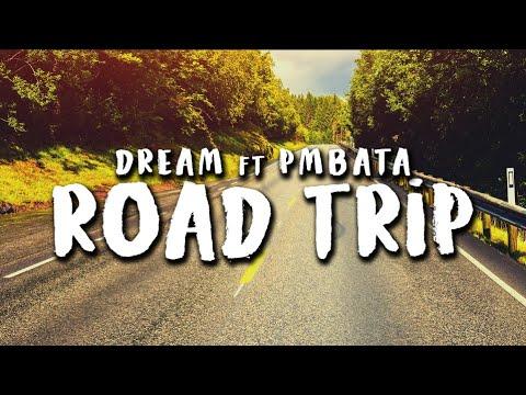 Dream ft. PmBata Roadtrip Official Lyric Video