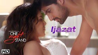 IJAZAT Video Song | One Night Stand | Sunny Leone | Tanuj Virwani  Releases