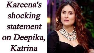 Koffee with Karan 5: Kareena Kapoor Khan takes a dig on Deepika, Katrina | FilmiBeat