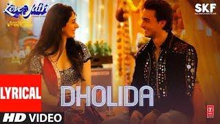 Dholida Lyrical | LOVEYATRI | Aayush Sharma |Warina H |Neha Kakkar,Udit N, Palak M, Raja H,Tanishk B