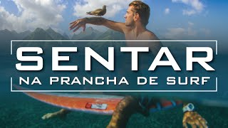 COMO SURFAR: APRENDENDO A SENTAR NA PRANCHA DE SURF