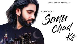 New+Punjabi+Sad+songs+2018+%E2%97%8F+Sanu+chad+ke+%E2%97%8F+Akki+singh+%E2%97%8F+Rav+hanjra+%E2%97%8F+Vibhas+%E2%97%8F+Latest+punjabi+song
