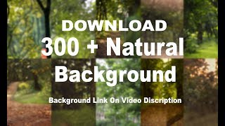 How to Download 300+ Free Natural vs Manipulation Background For Editing  2018