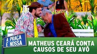 Matheus Ceará conta causos de seu avô   A Praça é Nossa (28/09/17)