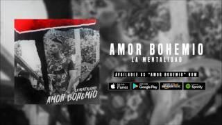 La Mentalidad - Amor Bohemio (Audio)