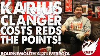 Bournemouth v Liverpool 4-3 | Karius Clanger Costs Reds The Points! | Uncensored Match Reaction