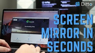 Screen Mirror in Seconds with Ditto