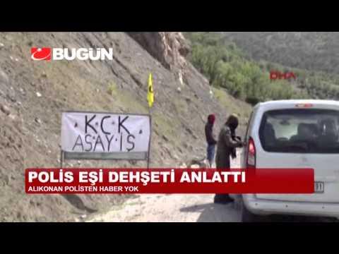 PKK'NIN KAÇIRDIĞI POLİSİN EŞİ O ANLARI ANLATTI