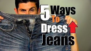 Five Ways to Dress Up Jeans   How to Dress Up Your Jeans   Men s Style Tips