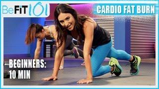 BeFiT 101: 10 min Beginners Cardio Fat Burn Workout