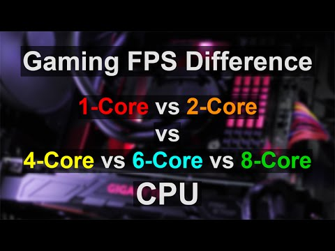 Gaming FPS Difference Single Core vs Dual Core Quad Core 6 Core 8 Core CPU