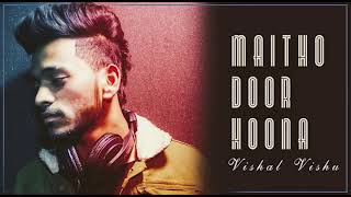 METHO DOOR HOONA | REPLY OF I AM BETTER NOW | VISHAL VISHU | MUSICEEZ | LATEST PUNJABI SONG |