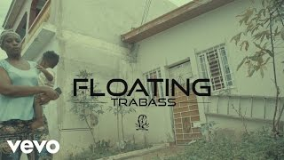 Trabass - Floating (Official Video)