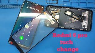 Radmi 6 pro broken tuch change    broken glass replasment   crack  tuch change