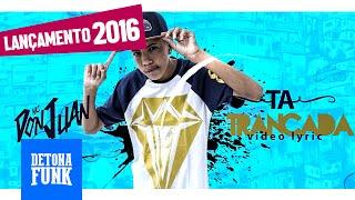 MC Don Juan - Tá Trancada - Baile de Favela (Lyric Vídeo)