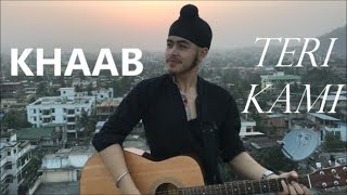 Khaab/Teri Kami (Acoustic Mashup)   Punjabi Song   Acoustic Singh cover