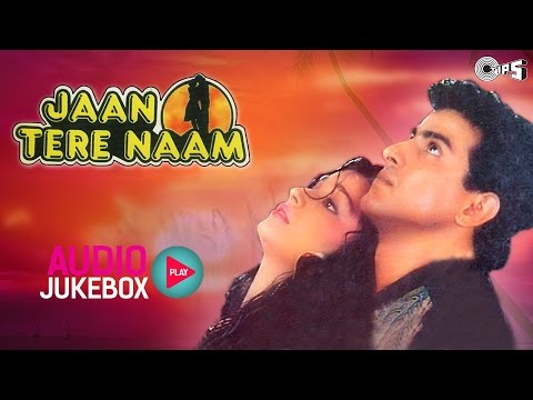 Xxx Mp4 Jaan Tere Naam Jukebox Full Album Songs Ronit Roy Farheen Nadeem Shravan 3gp Sex